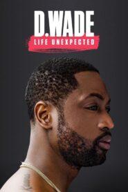 D. Wade: Life Unexpected zalukaj