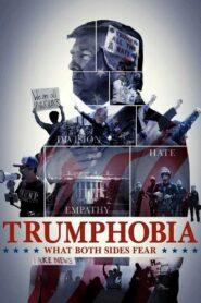 Trumphobia: What Both Sides Fear zalukaj
