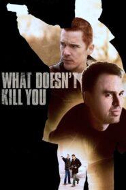 What Doesn't Kill You zalukaj