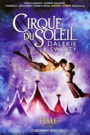 Cirque du Soleil: Dalekie światy zalukaj