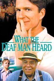 What the Deaf Man Heard zalukaj