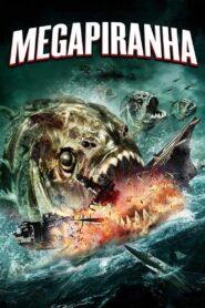 Mega Piranha zalukaj