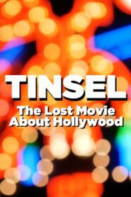 TINSEL: The Lost Movie About Hollywood zalukaj