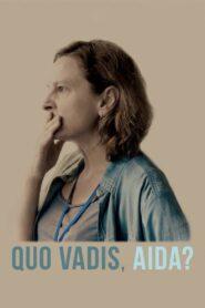 Quo vadis, Aida? zalukaj